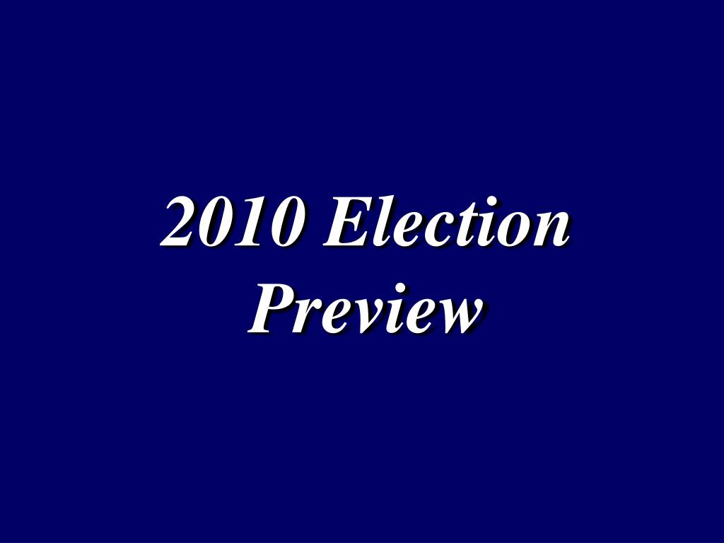2010 Election Preview
