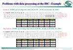problems with data processing at the idc example