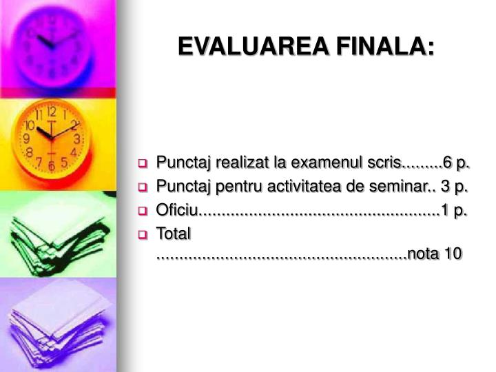 Evaluarea finala
