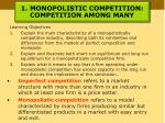 1 monopolistic competition competition among many