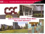 csc business center rhein main was steht dahinter