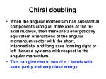 chiral doubling