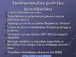 institucionalna podr ka investitorima