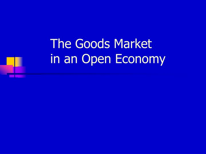 the goods market in an open economy n.