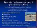 potencja i wykorzystanie energii geotermalnej w polsce