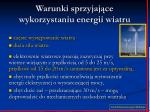 warunki sprzyjaj ce wykorzystaniu energii wiatru