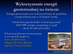 wykorzystanie energii geotermalnej na wiecie