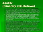zeolity minera y szkieletowe