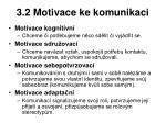 3 2 motivace ke komunikaci