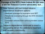 passage of the nys clean indoor air act was a win for tobacco control advocates but