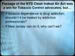 passage of the nys clean indoor air act was a win for tobacco control advocates but1