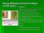 georg wilhelm friedrich hegel 1770 18312