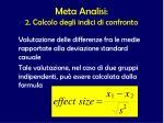 meta analisi 2 calcolo degli indici di confronto