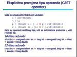 eksplicitna promjena tipa operanda cast operator