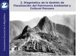 2 diagn stico de la gesti n de fiscalizaci n del patrimonio ambiental y cultural peruano
