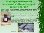 dlaczego powinno si korzysta z alternatywnych r de energii1