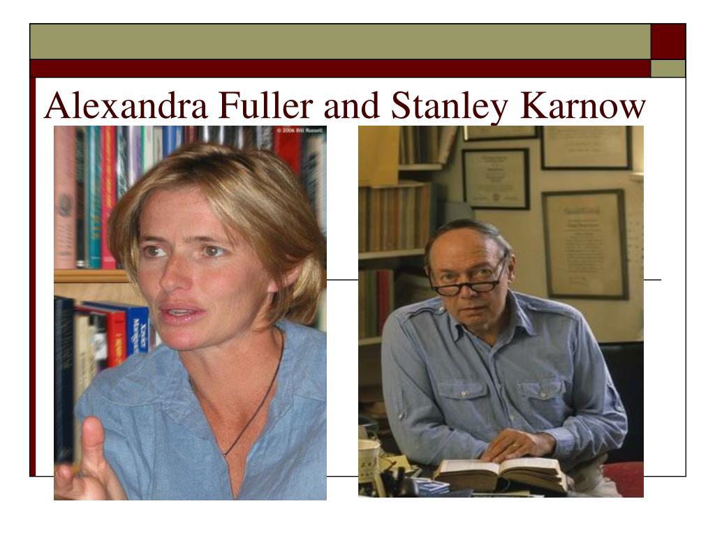 Alexandra Fuller and Stanley Karnow