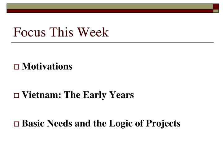 Focus this week