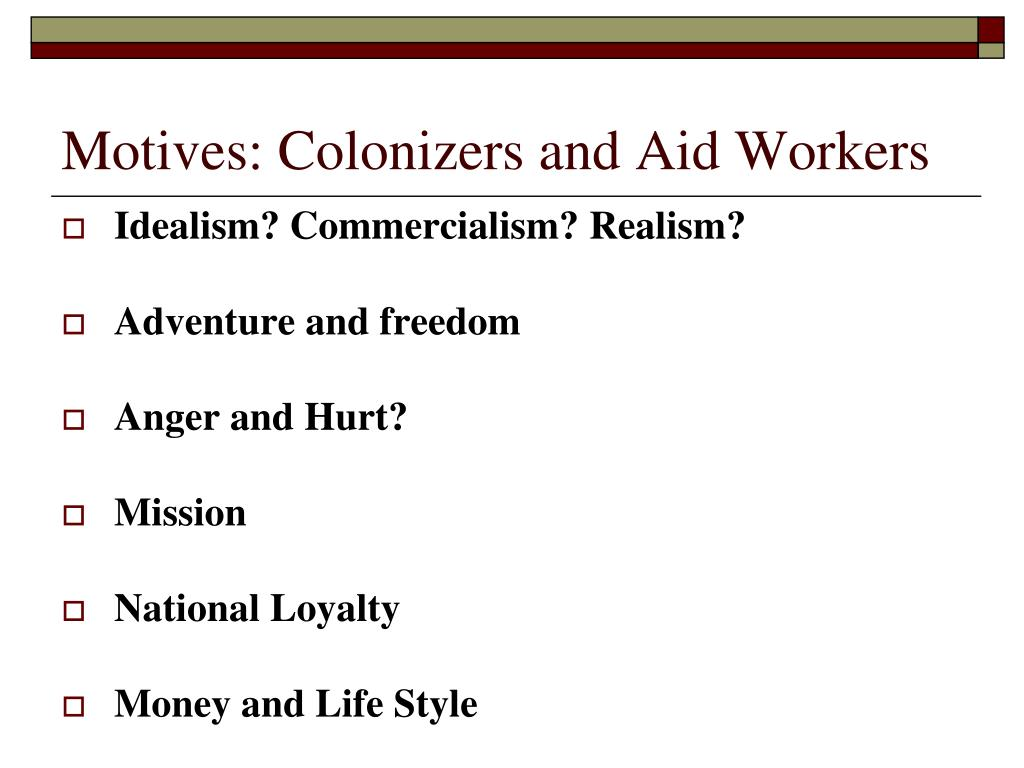 Motives: Colonizers and Aid Workers