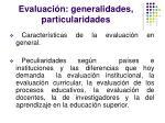 evaluaci n generalidades particularidades