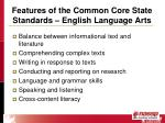 features of the common core state standards english language arts