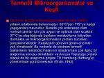 termofil mikroorganizmalar ve ke fi