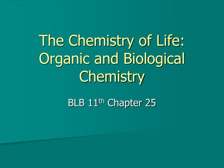 the chemistry of life organic and biological chemistry n.