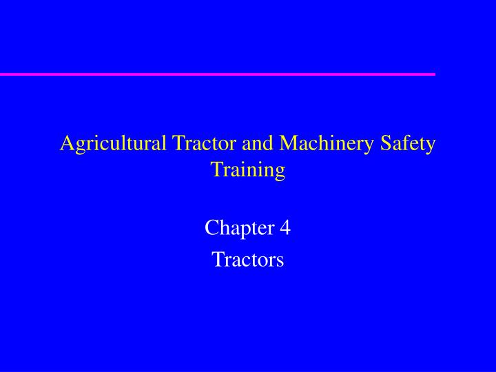 agricultural tractor and machinery safety training n.