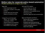 define rules for corporate policy based automation flexible workflows to configure your rules