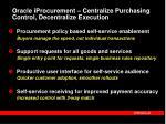 oracle iprocurement centralize purchasing control decentralize execution4