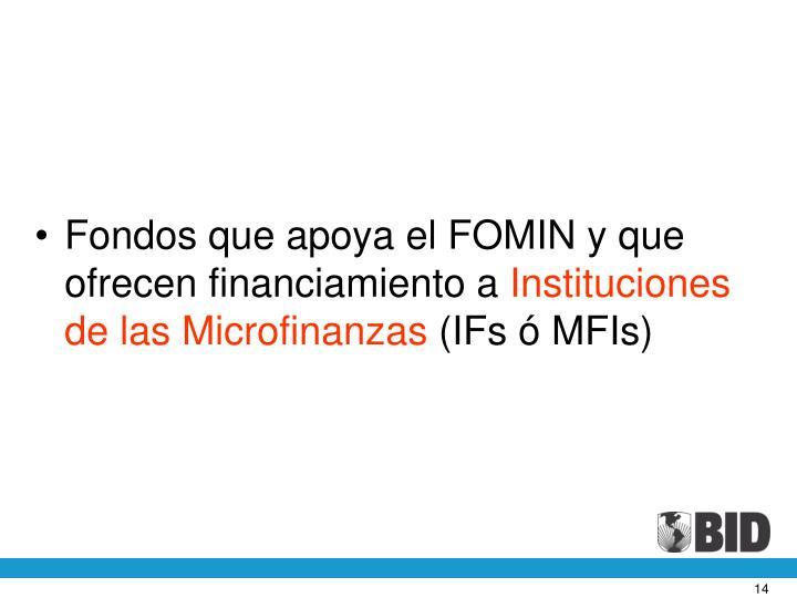 Fondos que apoya el FOMIN y que ofrecen financiamiento a