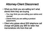 attorney client disconnect