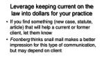 leverage keeping current on the law into dollars for your practice