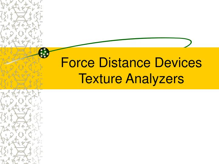 force distance devices texture analyzers n.