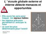 l coute globale externe et interne d tecte menaces et opportunit s