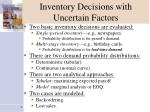 inventory decisions with uncertain factors