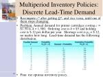 multiperiod inventory policies discrete lead time demand2