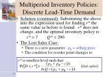 multiperiod inventory policies discrete lead time demand4