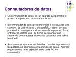 conmutadores de datos
