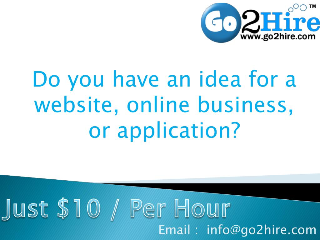 Do you have an idea for a website, online business, or application?