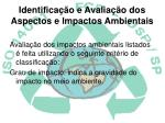 identifica o e avalia o dos aspectos e impactos ambientais2