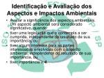 identifica o e avalia o dos aspectos e impactos ambientais3
