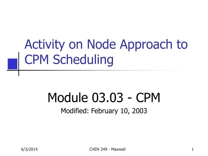activity on node approach to cpm scheduling n.