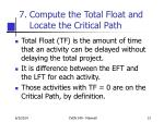 compute the total float and locate the critical path