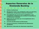 aspectos generales de la enmienda buckley