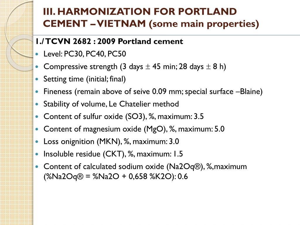 III. HARMONIZATION FOR PORTLAND CEMENT – VIETNAM (some main properties)