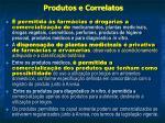 produtos e correlatos