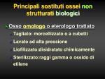 principali sostituti ossei non strutturati biologici