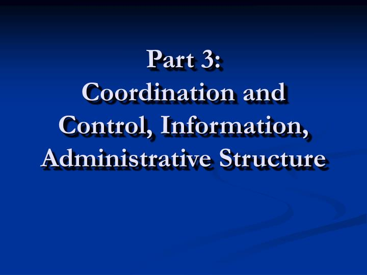 part 3 coordination and control information administrative structure n.