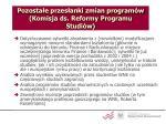 pozosta e przes anki zmian program w komisja ds reformy programu studi w